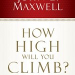 "Book Review - ""How High Will You Climb?"" by John C. Maxwell"